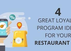 4 Great Loyalty Program Ideas for Your Restaurant App
