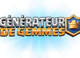 Generateur clash royale - Generateur de gemmes clash royal