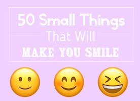 50 Small Things That Make You Smile