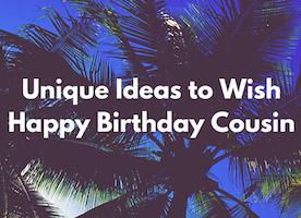 Wish Happy Birthday Cousin in a Unique Way