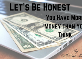 Let's Be Honest: You Have More Money Than You Think
