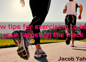 Few tips for exercising to keep your target on the track