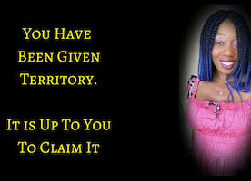5 Steps To Claim Your Territory & Create A Purpose-Driven, Wealthy Life & Business