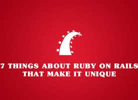 7 things about Ruby on Rails that make it unique