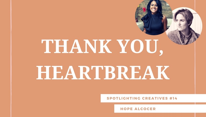Thank You, Heartbreak: Spotlighting Creatives #14