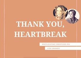 Thank You, Heartbreak: Spotlighting Creatives #16