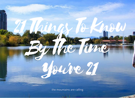 21 Things To Know By The Time You're 21