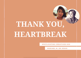Thank You, Heartbreak: Spotlighting Creatives #20