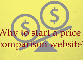 Price comparison website is the easiest way to get into business