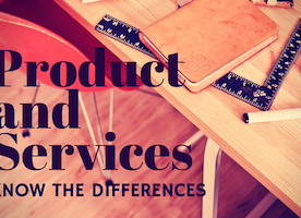 Product and Services: Know the Differences