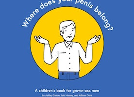 'Where Does Your Penis Belong?' New Book Answers Question For Men. Do You Know A Man Who Needs A Copy?