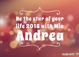 Be the star of your life 2018 with Mia Andrea
