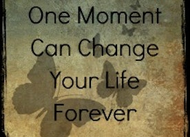 How One Moment Can Change Your Life