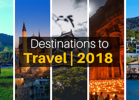 Top Destinations to Travel Around in 2018
