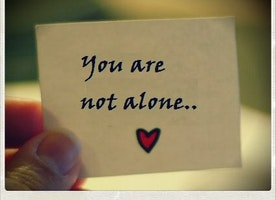 It is likely you are not alone even though you feel so.