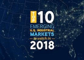 10 Emerging U.S. Industrial Markets to Watch in 2018