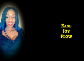You Can Grow With Joy, Ease, Flow