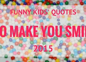 Funny Kids' Quotes to Make You Smile from 2015
