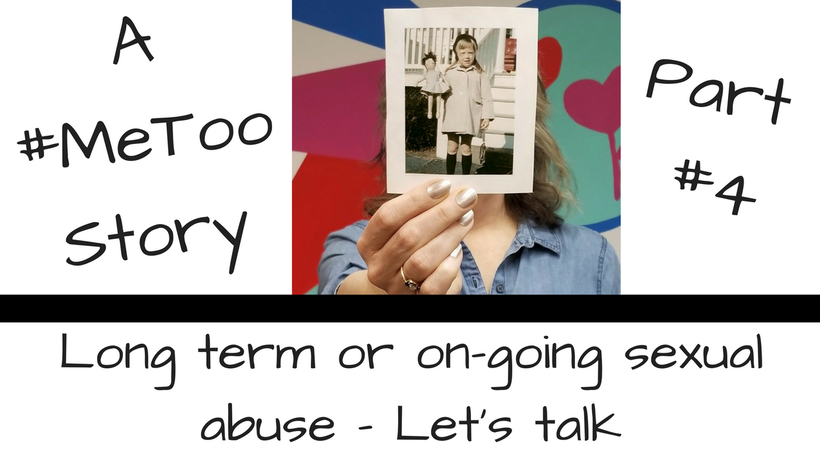 #MeToo Long term or on-going sexual abuse-Let's talk