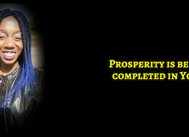 Prosperity Is Being Completed In You