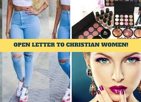 OPEN LETTER TO CHRISTIAN WOMEN WEARING MAKE-UP|FAKE HAIR|JEWELRY
