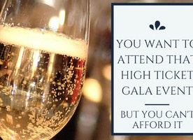 5 Strategies to Get You to That High Ticketed Gala Ball: Some Events You Can't Afford to Miss