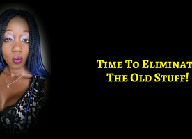 Eliminate The Old Stuff & Open The Way To Fulfilment, Abundance, Freedom