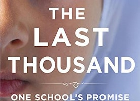 The Last Thousand: One School's Promise in a Nation at War