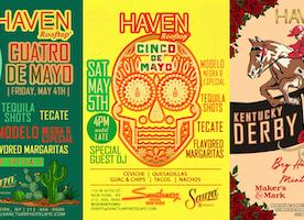 Haven Rooftop's Cuatro de Mayo, Cinco de Mayo & Kentucky Derby Parties