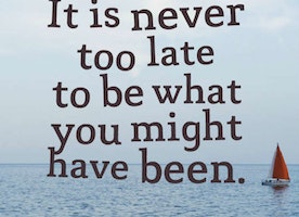 It's never too late to start again!