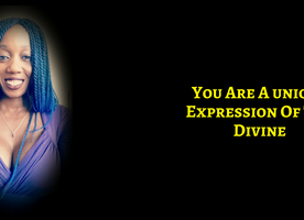 You Are A Unique Expression Of The Divine