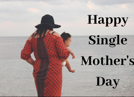 Happy Single Mother's Day