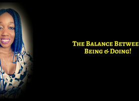 The Balance Between Being & Doing