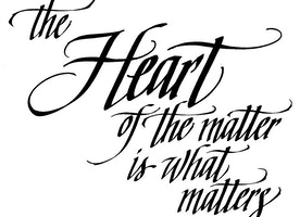 The Heart of the Matter is What Matters