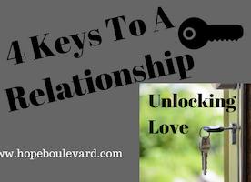 4 Keys To A Relationship – Unlocking Love