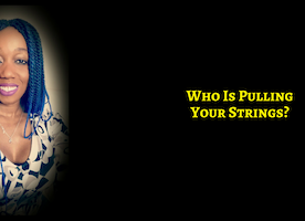 No One Pulls The Strings Of Your Life