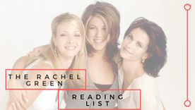 The Rachel Green Reading List