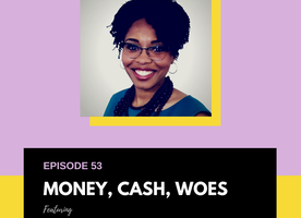 MIXED COMPANY Episode 53 - Money, Cash, Woes