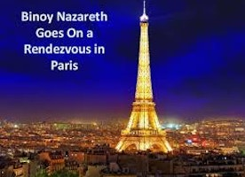 Binoy Nazareth Goes On a Rendezvous in Paris