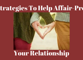 3 Strategies To Affair-Proof Your Relationship