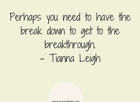 Breakdowns often lead to breakthroughs