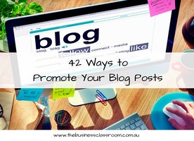 42 Ways to Promote Your Blog Posts - The Business Classroom