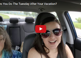 What Do You Do The Tuesday After Your Vacation?