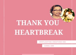 Thank You Heartbreak: Spotlighting Creatives #30