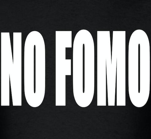 FOMO.