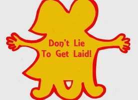 Don't Lie to Get Laid! Happy Truth in Romance Day!