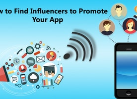 How to Promote Your App through Influencers on Media?