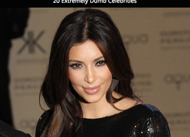 20 Extremely Dumb Celebrities