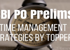 Toppers Student tips for SBI Exam time management, SBI PO Prelims & Mains Exam Time Management Tips