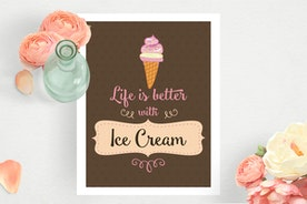 Life is better with ice cream -- free printable and recipes